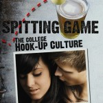 """""""Spitting Game: The College Hook-Up Culture"""" – Documentary"""