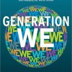 A New Generation is Coming To Power: Generation WE