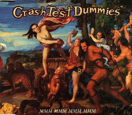 Crash Test Dummies — Mmmm Mmm Mmmmm